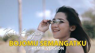 BOJOMU SEMANGATKU REMIX FULL BASS - KIKI ANGGUN (OFFICIAL VIDEO)