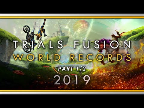 Trials Fusion - All World Records - Part 1 (All Scored Tracks) (2/26/2019)