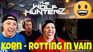 Korn - Rotting In Vain (OFFICIAL VIDEO) THE WOLF HUNTERZ Reactions
