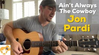 Ain't Always the Cowboy | Jon Pardi | Beginner Guitar Lesson