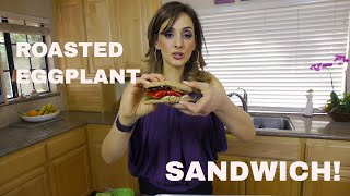 The Perfect Roasted Eggplant & Picnic Sandwich!