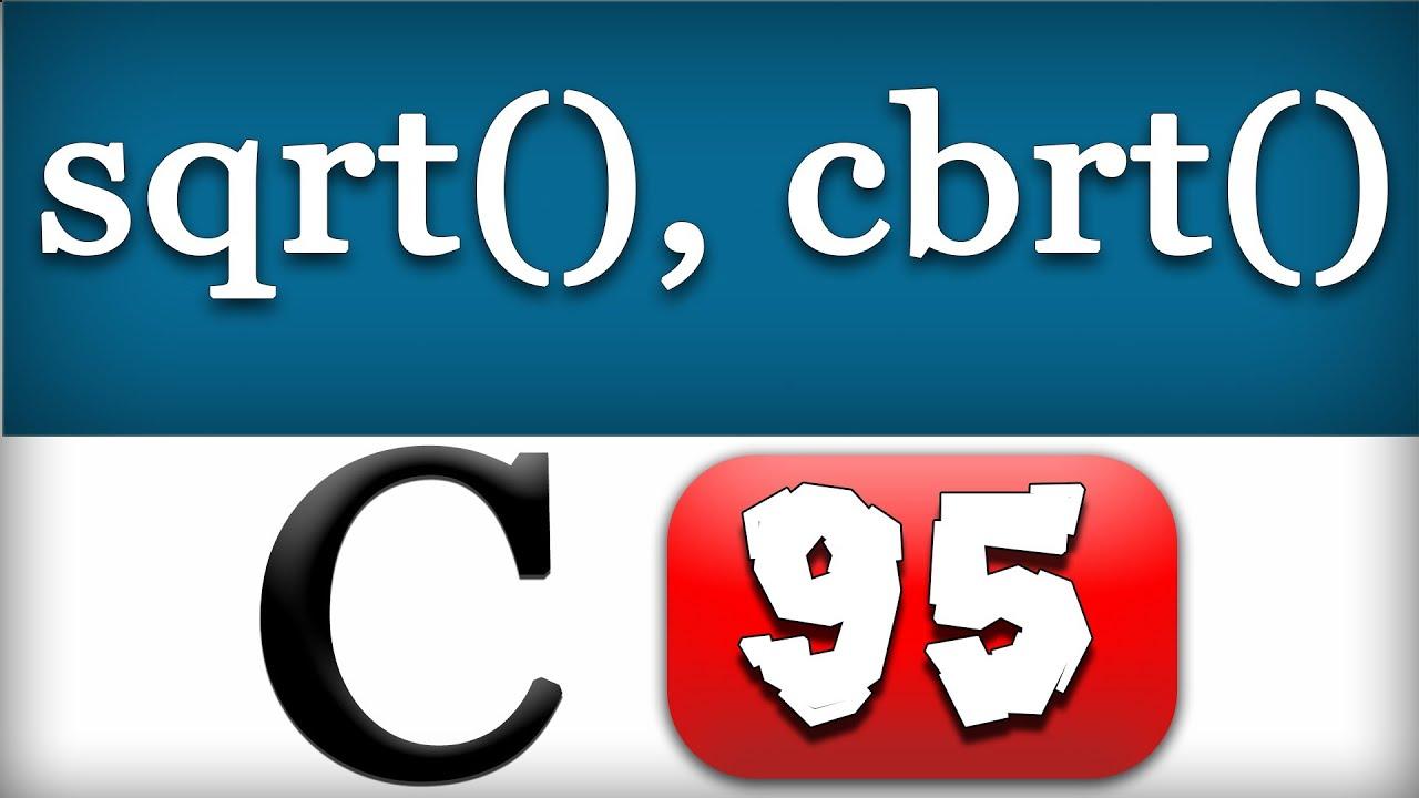 C Programming 99 - sqrt and cbrt Functions