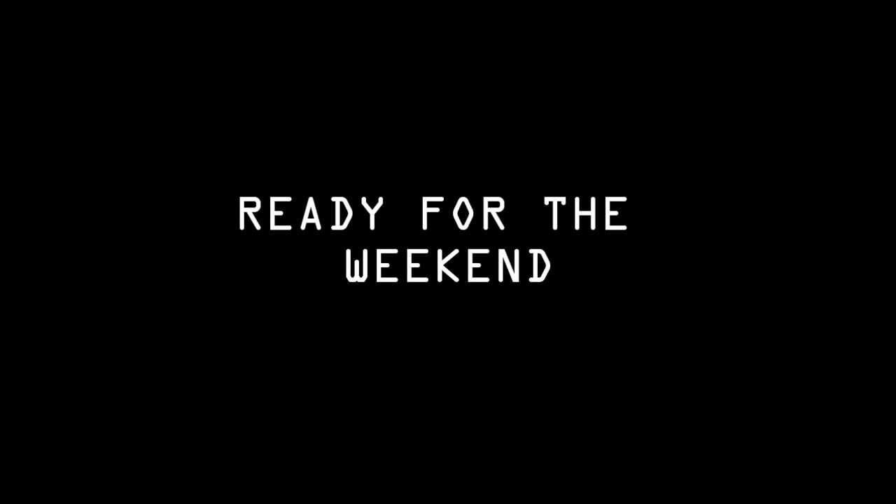 Calvin Harris - Ready For The Weekend Lyrics - YouTube