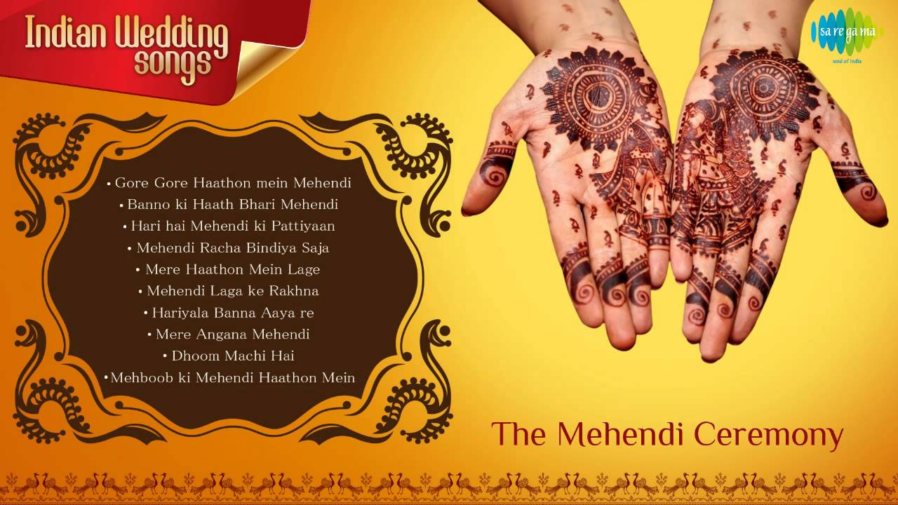 Mehndi Ceremony Quotes In : Indian wedding songs mehendi ceremony laga ke