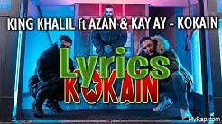 KING KHALIL ft AZAN & KAY AY - KOKAIN (lyrics)