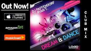 DJ Paffendorf Vs. Ryan T. - Dream & Dance (Club Mix) /// VÖ: 21.02.2014