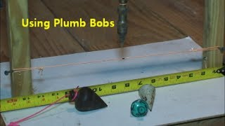 How to use a plumb bob One Minute Lesson