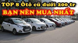 Có 200 triệu Bạn nên mua 1 trong 8 Chiếc Ôtô cũ này...★Xế Khủng★