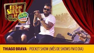 Thiago Brava - Pocket Show (Mês de Shows da Nº1)