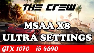 The Crew (Ultra Settings) (MSAA x8) | GTX 1070 + i5 4690 [1080p 60fps]