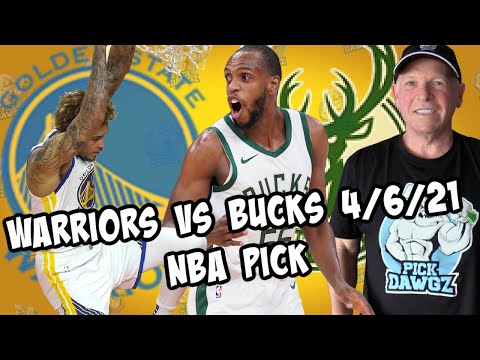 Golden State Warriors vs Milwaukee Bucks 4/6/21 Free NBA Pick and Prediction NBA Betting Tips