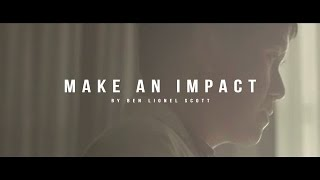 Make An Impact - Inspirational Video
