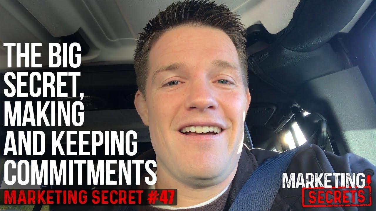 Secret #47: The Big Secret, Making AND Keeping Commitments