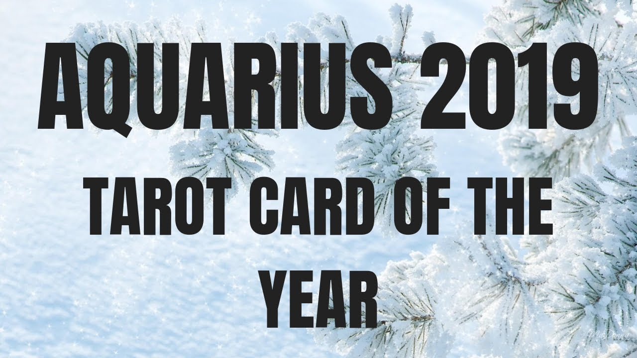 AQUARIUS 2019 ~ TAROT CARD OF THE YEAR | MAGNETIC TAROT