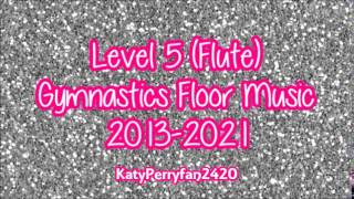 Level 5 (Flute) Gymnastics Floor Music 2013-2021
