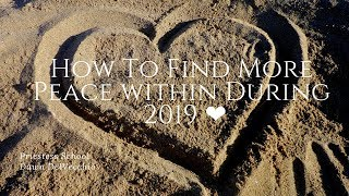 How To Find More Peace within During 2019 ❤️ Here's what my Guides have to say...