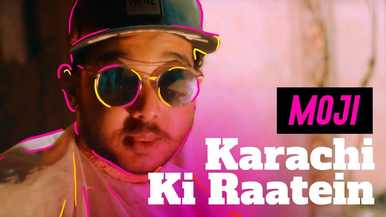 Moji - Karachi ki Raatein | New Pakistani Rap Song 2019