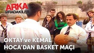 Oktay ve Kemal Hoca'dan Basket Maçı | Arka Sıradakiler 2.Bölüm