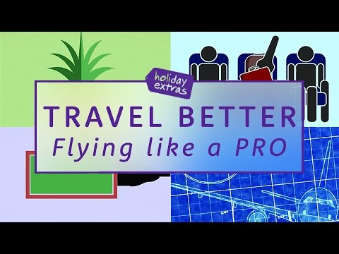 How To Fly Like A Pro ✈️ | Travel Better with Holiday Extras!