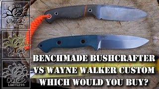 benchmade bushcrafter vs wayne walker custom knives which would you buy