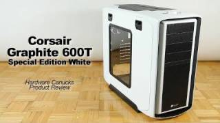 Corsair Graphite Series 600T Special Edition White Review