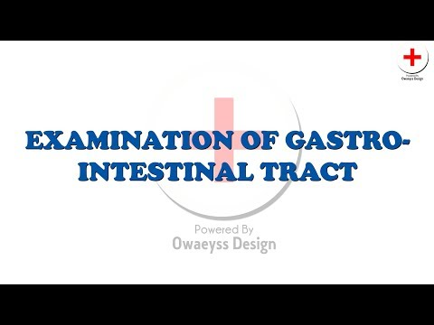 Examination of Gastro-Intestinal tract