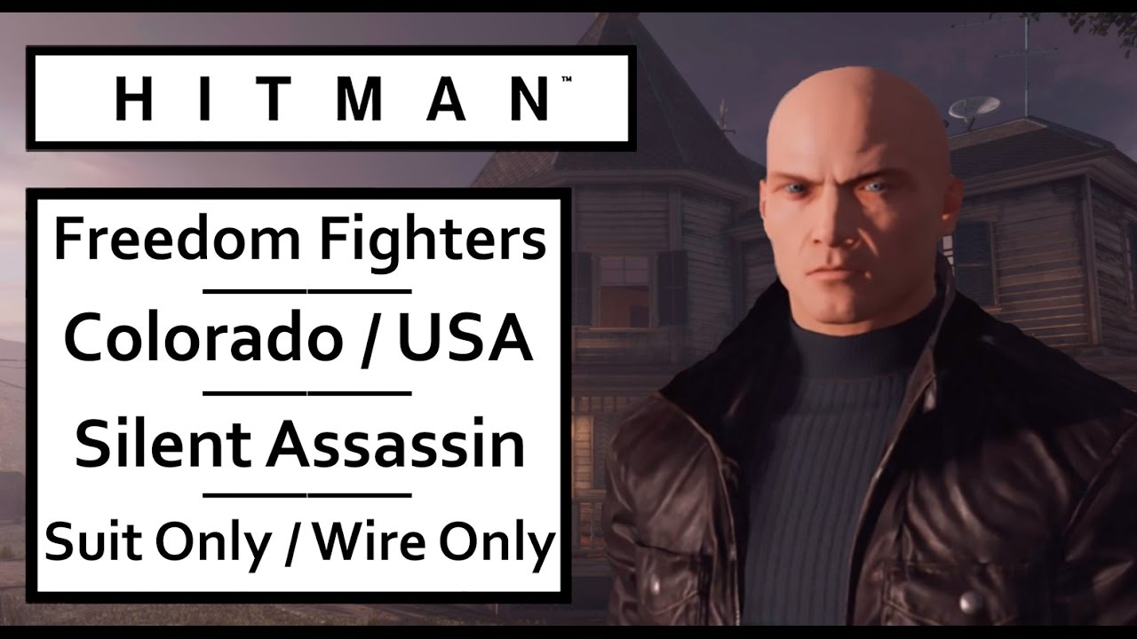 """HITMAN 2016 Colorado USA –""""Freedom Fighters"""" With Silent Assassin ..."""