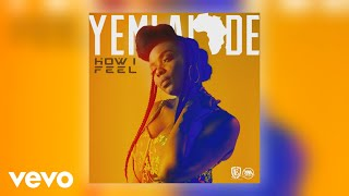 yemi alade   how i feel official audio