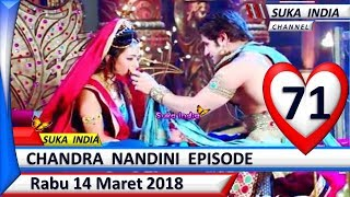 Chandra Nandini Episode 71 ❤ Rabu 14 Maret 2018 ❤ Suka India