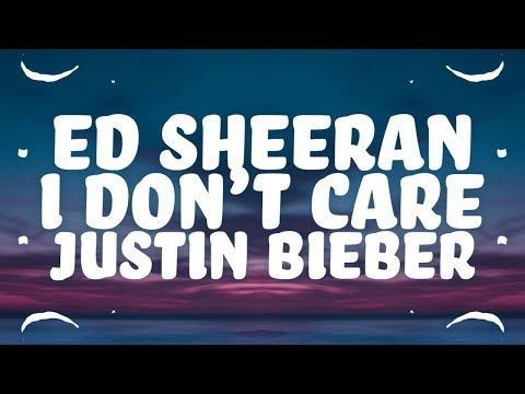Ed Sheeran Justin Bieber - I Don&39;t Care  🎵