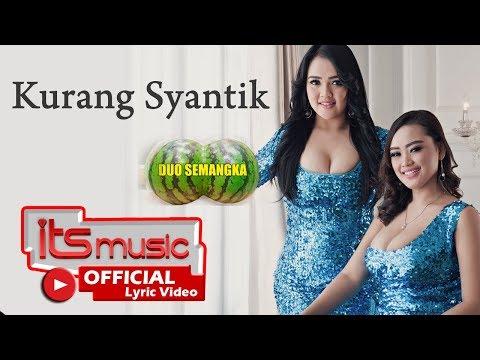 Duo Semangka - Kurang Syantik [OFFICIAL LYRIC]