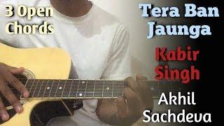 tera-ban-jaunga-guitar-chords-lesson-kabir-singh-akhil-sac-eva-shahid-k-kiara-a