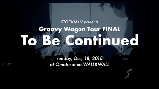 STOCKMAN - Groovy Wagon Tour Final (Official Live Video)