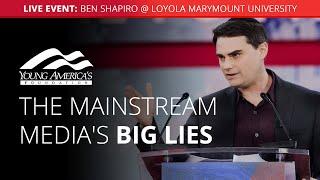 The mainstream media's big lies   Ben Shapiro LIVE at Loyola Marymount University