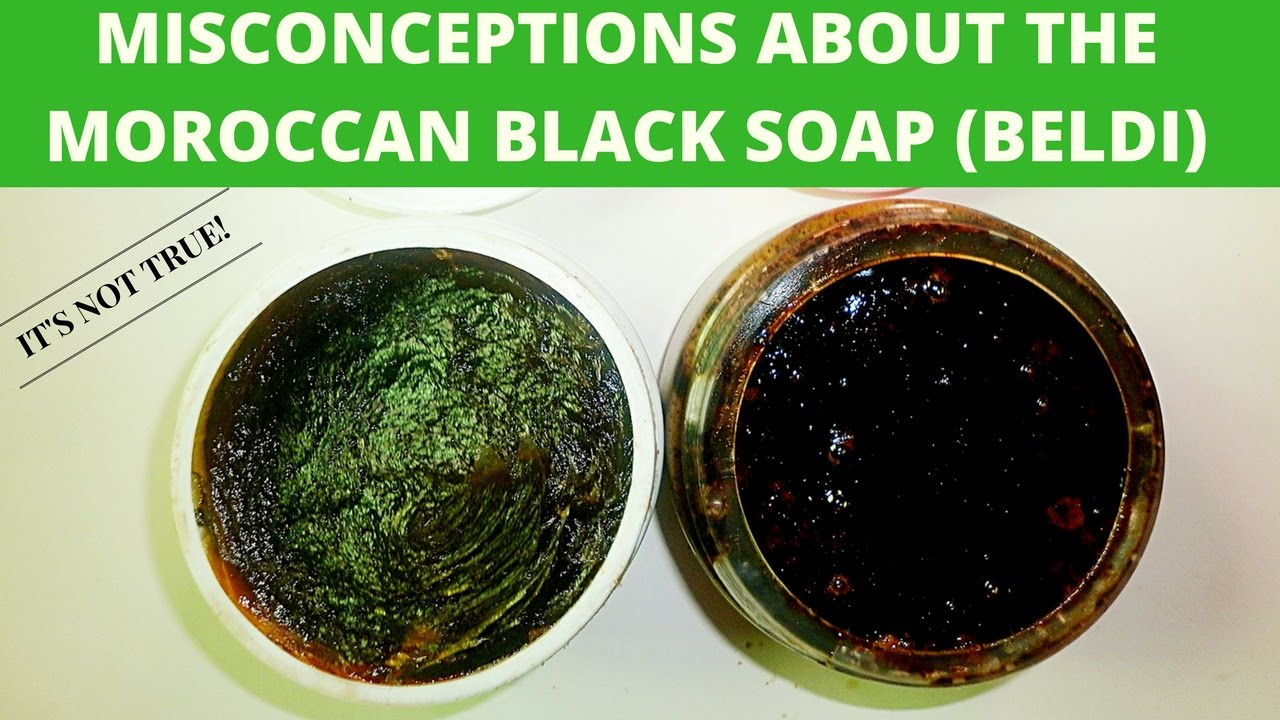 Misconceptions About The Moroccan Black Soap Beldi Youtube Black Soap Soap Moroccan