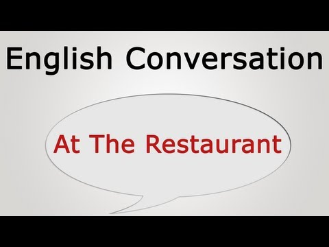 learn english conversation: At The Restaurant: learn English conversation: At The Restaurant visit us for more: http://goo.gl/HnwRe