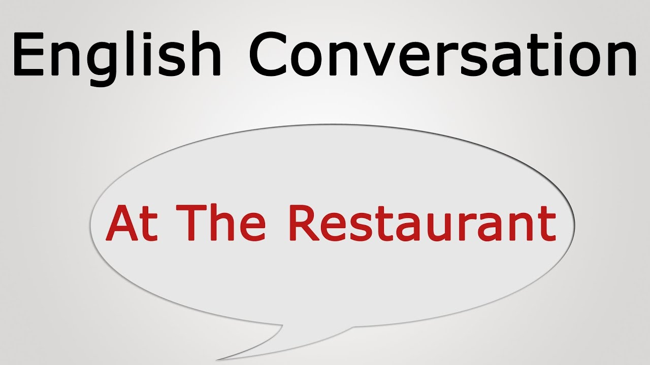 learn english conversation: At The Restaurant