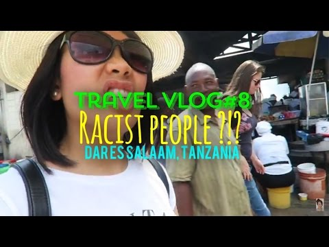 Travel Vlog#8 Racist People?!? Dar Es Salaam