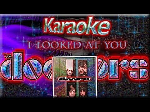 The Doors * Karaoke Of I Looked At You