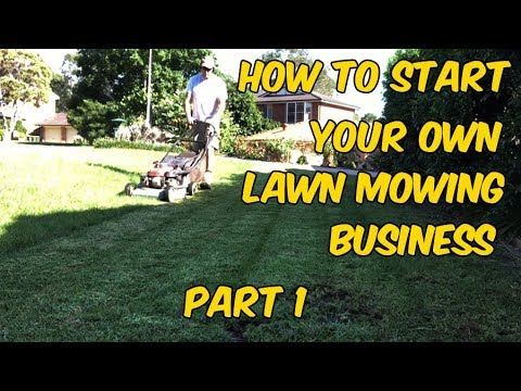 How To Start Your Own Lawn Mowing Business