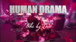 "HUMAN DRAMA ""Who by Fire"" LIVE MEXICO CITY"