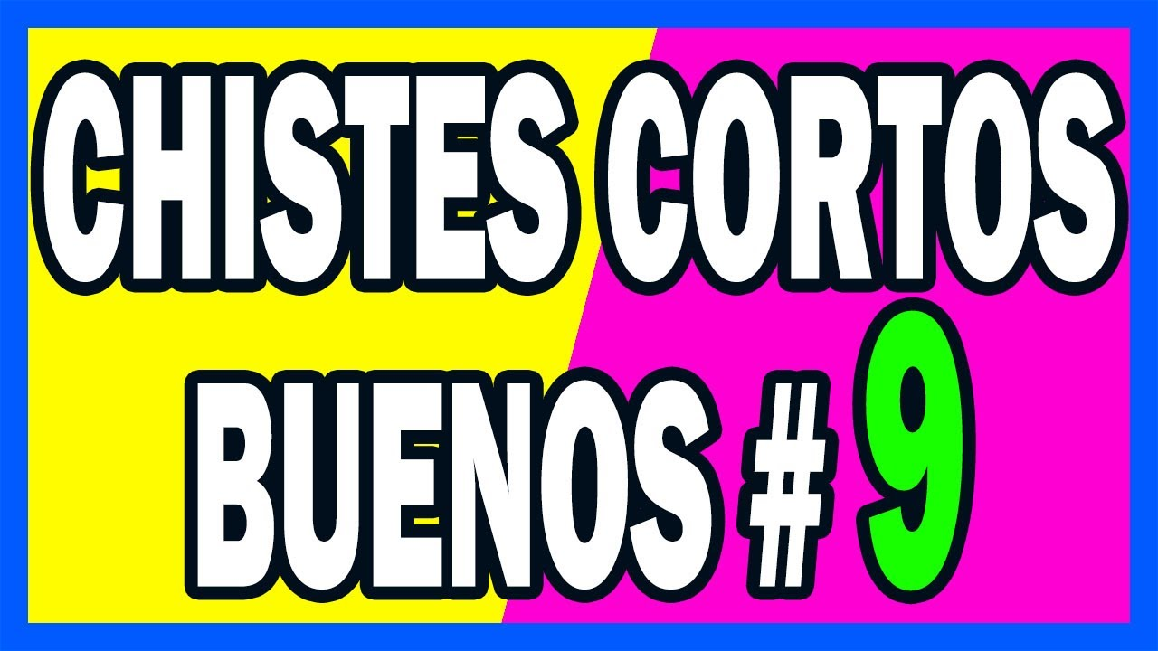 🤣 COMPILACION DE CHISTES CORTOS BUENOS # 9 🤣