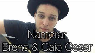 Baixar Namorar - Breno e Caio Cesar (Emerson Gonçalves cover)