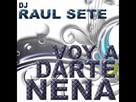 4.- DJ Raul Sete - Voy A Darte Nena (David Cuellar & Oscar GS Remix)