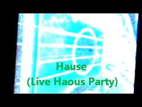 Hause Live Haous Party BY SPEAKING INSTRUMENTS CANNABIS MUZIC HAUSE 4