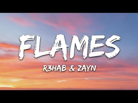 R3HAB & ZAYN & Jungleboi - Flames (Lyrics)