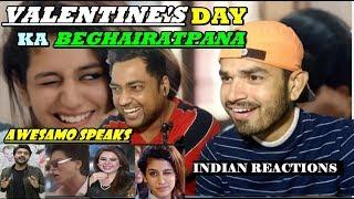 Indians React to VALENTINE'S DAY KA BEGHAIRATPANA | AWESAMO SPEAKS | by Mayank
