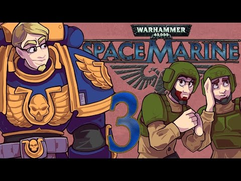 ETA Plays! Space Marine Ep. 003 - Upstanding Imperial Citizens