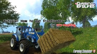 Tutorial FS15- Come mettere il caricatore frontale/How to put Frontloader