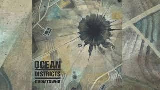 Ocean Districts - Doomtowns [Full Album]